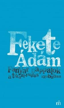 Fekete Ádám - Fanyar nappalok a tokhaltapétás szobában [eKönyv: epub, mobi]