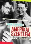 BEAUVOIR, SIMONE DE - AMERIKAI SZERELEM - LEVELEK NELSON ALGRENHEZ__