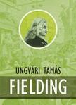 UNGVÁRI TAMÁS - Fielding [eKönyv: epub,  mobi]