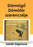 Sebők Zsigmond - Dörmögő Dömötör szerencséje [eKönyv: epub, mobi]<!--span style='font-size:10px;'>(G)</span-->