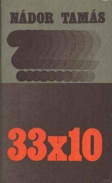 Nádor Tamás - 33 X 10 [antikvár]