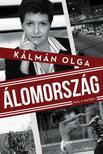 Kálmán Olga - ÁLOMORSZÁG - Hol a határ?<!--span style='font-size:10px;'>(G)</span-->