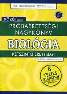 - PRÓBAÉRETTSÉGI NAGYKÖNYV - BIOLÓGIA - KÖZÉPSZINT