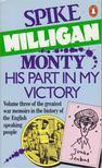 Milligan, Spike - Monty - His Part in My Victory [antikvár]
