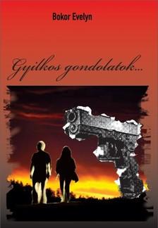 Evelyn Bokor - Gyilkos  Gondolatok [eKönyv: epub, mobi]