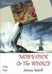 Herman Melville, Daniel Lazarus Jonesey, Murat Ukray - Moby Dick Or The Whale [eKönyv: epub,  mobi]