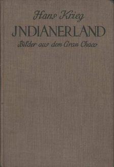 Krieg, Hans - Indianerland [antikvár]