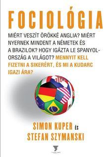 Simon Kuper - Stefan Szymansk - Fociológia