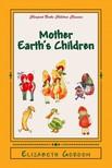 M. T. Ross Elizabeth Gordon, - Mother Earth's Children [eKönyv: epub,  mobi]