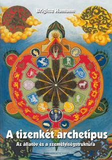 Brigitte Hamann - A 12 archetípus - Az állatöv és a személyiségstruktúra