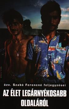 SZABÓ FERENCNÉ - Az élet legárnyékosabb oldaláról
