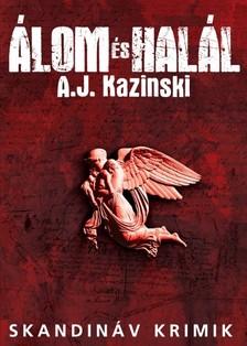Kazinski A.J. - Álom és Halál [eKönyv: epub, mobi]