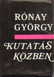 RÓNAY GYÖRGY - Kutatás közben [antikvár]