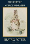 Beatrix Potter - The Story of a Fierce Bad Rabbit [eKönyv: epub,  mobi]