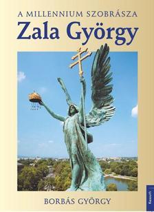 Borbás György - Zala György - a millenium szobrásza