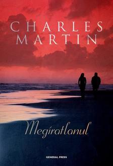 Charles Martin - Megíratlanul