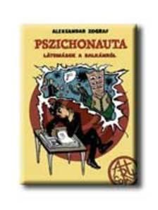ZOGRAF, ALEKSANDAR - Pszichonauta - látomások a Balkánról