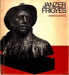 BERECZKY LÓRÁND - Janzer Frigyes szobrászművész kiállítása [antikvár]