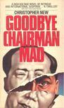 NEW, CHRISTOPHER - Goodbye Chairman Mao [antikvár]