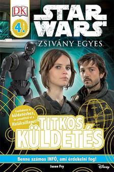 - - Star Wars - Zsivány Egyes - Titkos küldetés (Star Wars-olvasókönyvek)