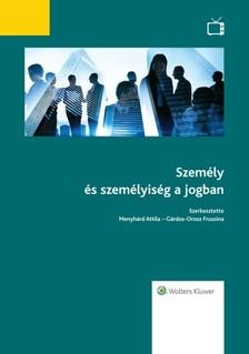 Gárdos-Orosz Fruzsina (szerk.) Menyhárd Attila, - Személy és személyiség a jogban [eKönyv: epub, mobi]