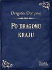 Domjanić Dragutin - Po dragomu kraju [eKönyv: epub,  mobi]