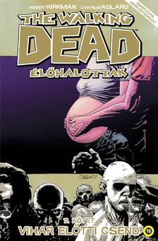 Robert Kirkman - The Walking Dead Élőhalottak 7. - Vihar előtti csend