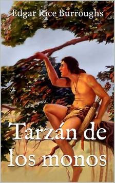 Edgar Rice Burroughs - Tarzán de los monos [eKönyv: epub, mobi]