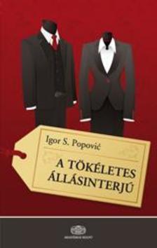 Igor S. Popovic - A tökéletes állásinterjú