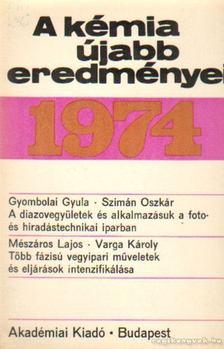 Csákvári Béla - A kémia újabb eredményei 1974. 22. kötet [antikvár]
