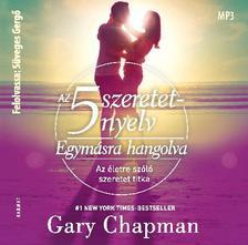 Gary Chapman - Az 5 szeretetnyelv: Egymásra hangolva HANGOSKÖNYV - MP3