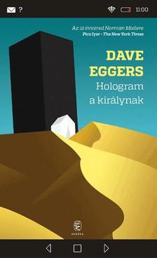 Dave Eggers - Hologram a királynak