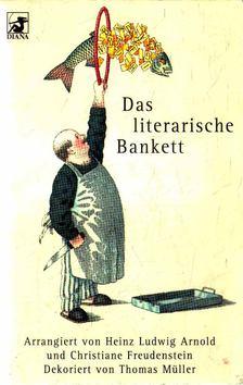 Arnold, Heinz Ludwig (szerk.), Freudenstein, Christiane (szerk.) - Das literarische Bankett [antikvár]