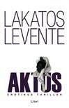 Lakatos Levente - Aktus [eKönyv: epub, mobi]<!--span style='font-size:10px;'>(G)</span-->