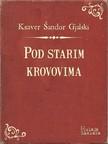 Gjalski Ksaver ©andor - Pod starim krovovima [eKönyv: epub, mobi]