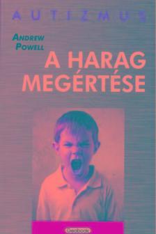 Powell, Andrew - A harag megértése