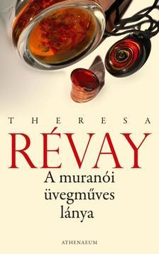 Theresa Revay - A muránói üvegműves lánya