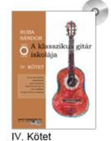 SUBA SÁNDOR - A klasszikus gitár iskolája - IV. kötet