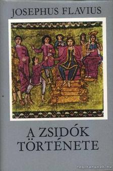 Josephus Flavius - A zsidók története [antikvár]