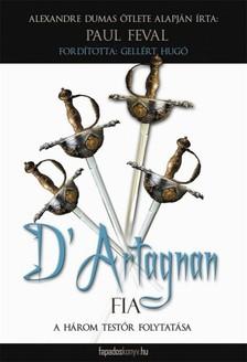 PAUL FÉVAL - D' Artagnan fia [eKönyv: epub, mobi]