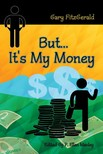FitzGerald Gary - But...It's My Money [eKönyv: epub,  mobi]