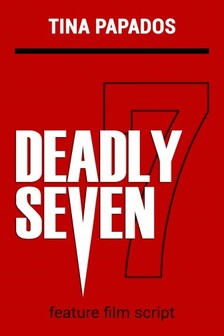 Papados Tina - Deadly Seven:  FEATURE FILM SCRIPT [eKönyv: epub, mobi]