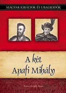 Kovács Gergely István - A két Apafi Mihály Magyar Királyok és uralkodók 24.