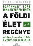 SZATHMÁRY EÖRS-SMITH, JOHN MAYNARD - A földi élet regénye