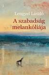 Lengyel László - A szabadság melankóliája [eKönyv: epub, mobi]<!--span style='font-size:10px;'>(G)</span-->