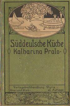 Katharina Prato - Die Süddeusche Küche / Dél német konyha [antikvár]