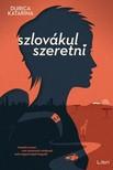 Durica Katarina - Szlovákul szeretni [eKönyv: epub,  mobi]