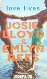 LLOYD, JOSIE - REES, EMILYN - Love Lives [antikvár]