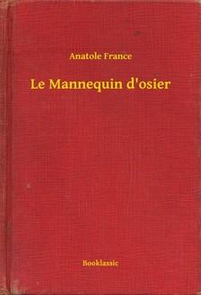 Anatole France - Le Mannequin d'osier [eKönyv: epub, mobi]