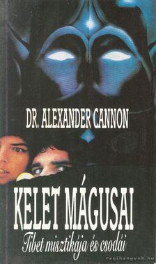 Cannon, Alexander - Kelet mágusai - Tibet misztikája és csodái [antikvár]